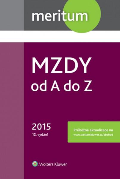 Meritum Mzdy od A do Z 2015 - kolektiv autorů