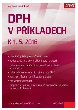 DPH v příkladech k 1. 5. 2016 - Jana Ledvinková