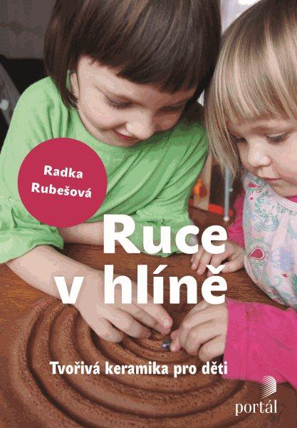 Ruce v hlíně - Radka Rubešová - 16x23 cm