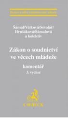 Zákon o soudnictví ve věcech mládeže - Šámal, Válková, Sotolář, Hrušáková, Šámalová