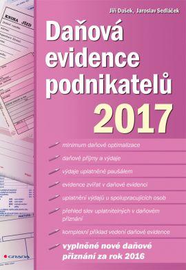 Daňová evidence podnikatelů 2017 - Dušek Jiří, Sedláček Jaroslav - 17x24 cm