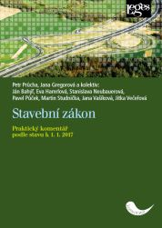 Stavební zákon - Praktický komentář k 1.1.2017 - Jana Gregorová; Petr Průcha