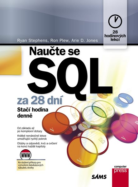 Naučte se SQL za 28 dní - Arie D. Jones, Ron Plew, Ryan K. Stephens - 17x23 cm