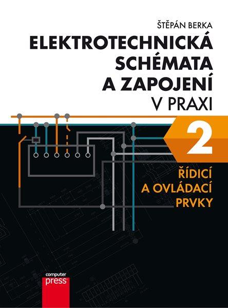 Elektrotechnická schémata a zapojení v praxi 2 - Štěpán Berka - 18x23 cm