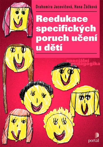 Reedukace specifických poruch učení u dětí - Drahomíra Jucovičová, Hana Žáčková - 147 x 205 mm