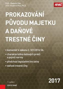 Prokazování původu majetku a daňové trestné činy - PhDr. Vladimír Pelc, JUDr. Vladimír Pelc