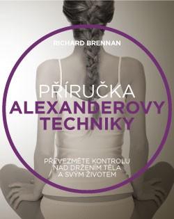Příručka Alexanderovy techniky - Richard Brennan