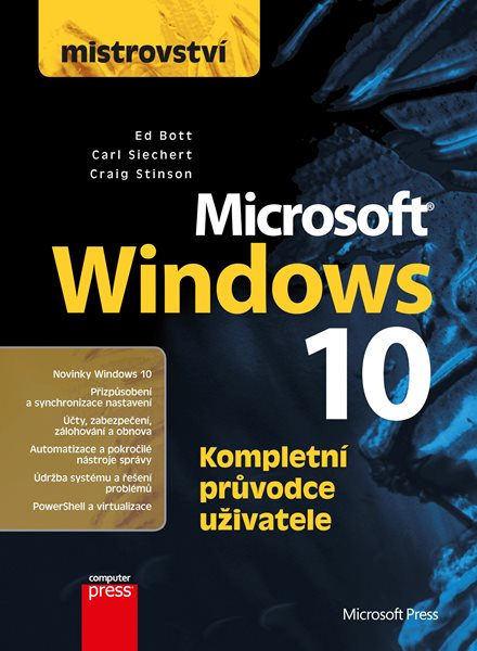 Mistrovství - Microsoft Windows 10 - Carl Siechert, Craig Stinson, Ed Bott - 17x23 cm, Sleva 19%