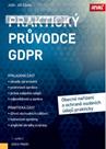 Praktický průvodce GDPR - obecné nařízení o ochraně osob.údajů