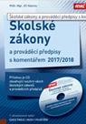 Školské zákony a prováděcí předpisy s komentářem 2017/2018 + CD