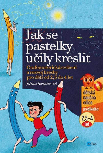 Jak se pastelky učily kreslit - Jiřina Bednářová - 21x30 cm