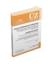 ÚZ 1325/ Pracovněprávní předpisy, Zaměstnanost, Odškodňování, Odbory, Inspekce práce