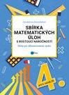 Sbírka matematických úloh s rostoucí náročností