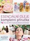 Esenciální oleje: kompletní příručka – Více než 250 receptů pro přírodní aromaterapii