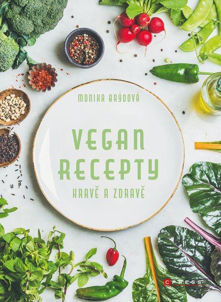Vegan recepty – hravě a zdravě - Monika Brýdová - 17x23 cm