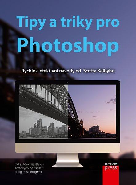 Tipy a triky pro Photoshop - Scott Kelby - 167x225 mm