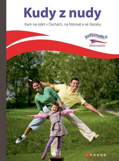 Kudy z nudy - Kam na výlet v Čechách, na Moravě a ve Slezsku - Eva Obůrková - 17x23 cm