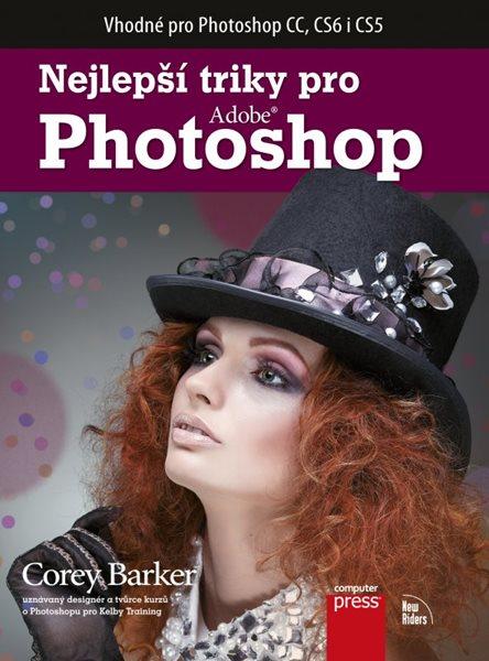 Nejlepší triky pro Photoshop - Corey Barker - 17x23 cm