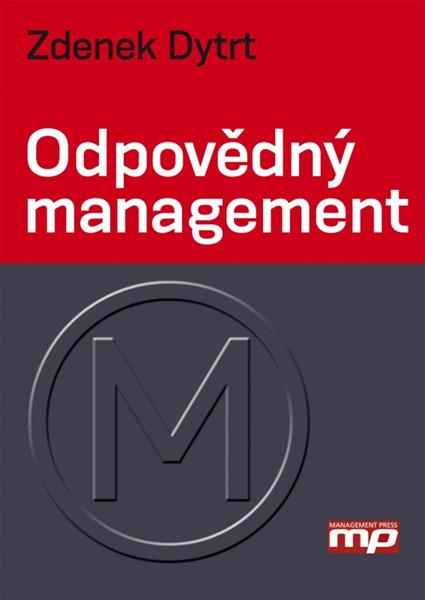 Odpovědný management - Zdenek Dytrt - 15x21 cm