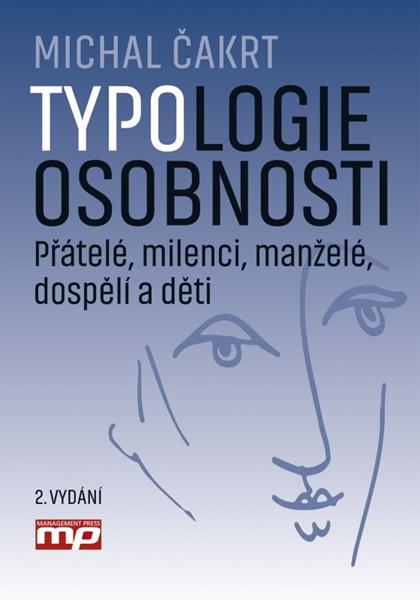 Typologie osobnosti: přátelé, milenci, manželé, dospělí a děti - Michal Čakrt - 17x24 cm