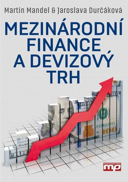 Mezinárodní finance a devizový trh - Martin Mandel, Jaroslava Durčáková - 17x24 cm