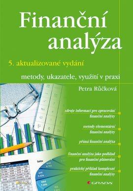 Finanční analýza – 5. aktualizované vydání - Petra Růčková - 17x24 cm