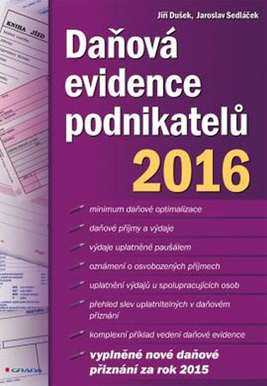 Daňová evidence podnikatelů 2016 - Dušek Jiří, Sedláček Jaroslav - 17x24 cm