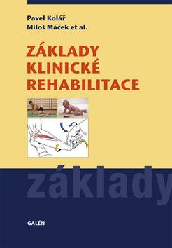 Základy klinické rehabilitace - Pavel Kolář; Miloš Máček - 18x28 cm