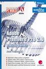 Adobe Premiere Pro 2.0 - praktický průvodce