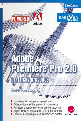 Adobe Premiere Pro 2.0 - praktický průvodce - Pecinovský Josef