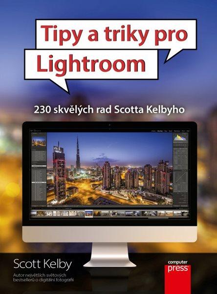 Tipy a triky pro Lightroom - Scott Kelby - 17x23 cm