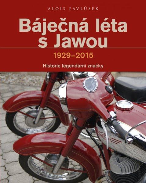 Báječná léta s Jawou - Alois Pavlůsek - 19x24 cm