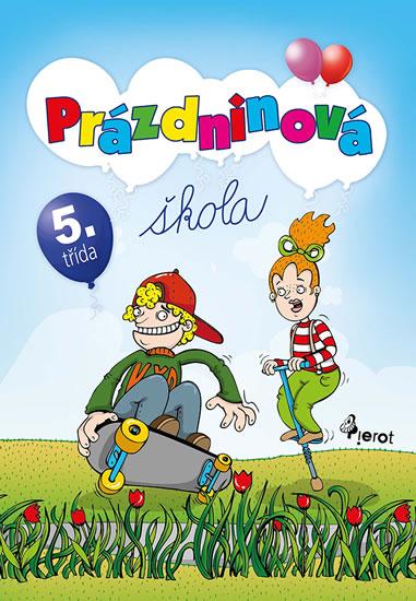 Prázdninová škola 5. třída - Petr Šulc - 16x23 cm