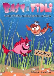 Bast a Fidli aneb Příběhy neobyčejného akvária