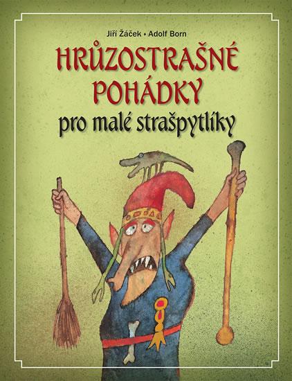 Hrůzostrašné pohádky pro malé strašpytlíky - Žáček Jiří - 23x29 cm
