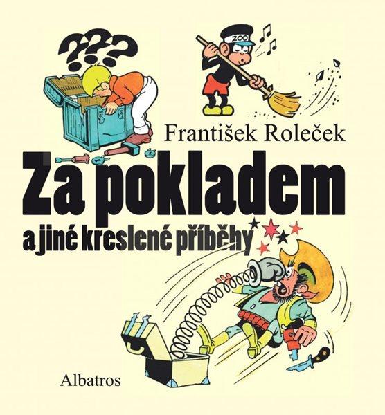 Za pokladem a jiné kreslené příběhy - František Roleček - 21x21 cm