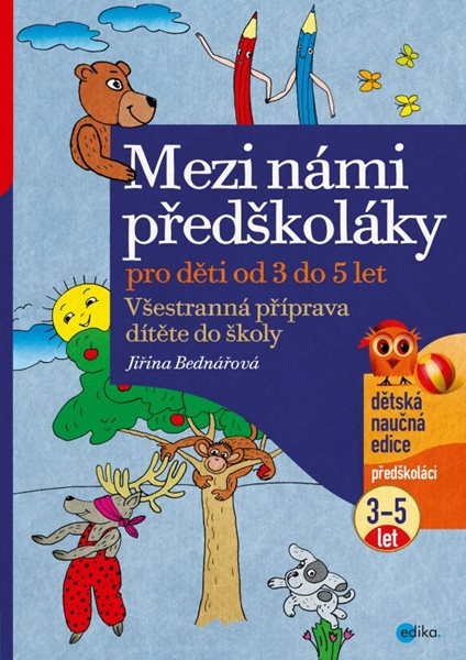 Mezi námi předškoláky 3 - 5 let - Jiřina Bednářová - 21x30 cm