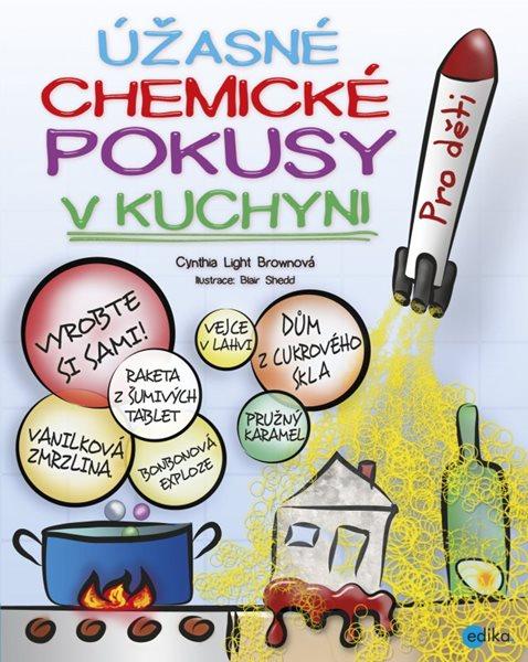 Úžasné chemické pokusy v kuchyni - Cynthia Light Brown - 20x25 cm