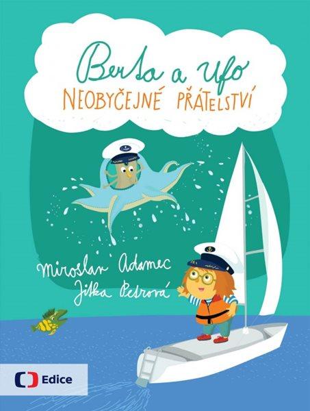 Berta a Ufo - Neobyčejné přátelství - Miroslav Adamec, Jitka Petrová - 19x25 cm, Sleva 67%
