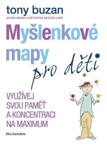 Myšlenkové mapy pro děti - Využívej svou paměť a koncentraci na maximum - Tony Buzan - 17x23 cm
