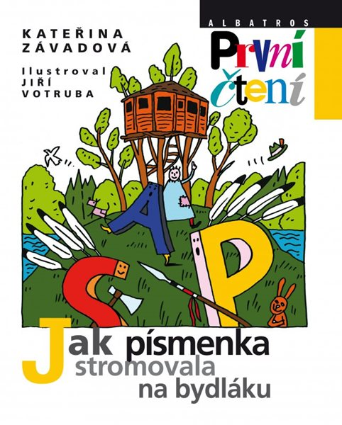 Jak písmenka stromovala na bydláku - Kateřina Závadová, Jiří Votruba - 16x20 cm