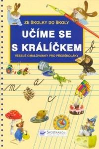 Učíme se s králíčkem - Jiří Dvořák; Dagmar Košková - 21x30 cm