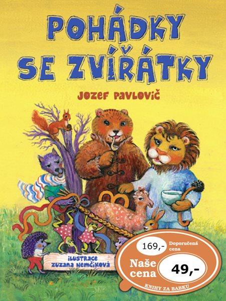 Pohádky se zvířátky - Jozef Pavlovič; Zuzana Nemčíková - 19x26 cm
