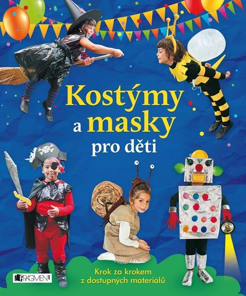 Kostýmy a masky pro děti - Irene Mazza - 19x23 cm
