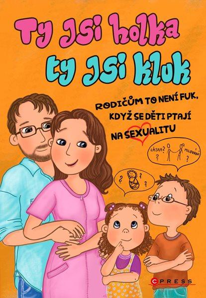 Ty jsi holka, ty jsi kluk - Lenka Šilerová, Dana Štěrbová, Zuzana Prouzová - 15x21 cm