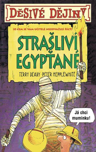 Děsivé dějiny Strašliví Egypťané - Terry Deary - 13x21 cm