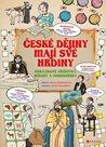 České dějiny mají své hrdiny