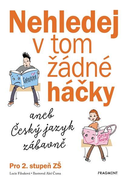Nehledej v tom žádné háčky aneb Český jazyk zábavně - Lucie Filsaková - 163x235 mm