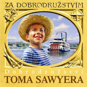 CD Dobrodružství Toma Sawyera - Jiří Ornest; Naďa Konvalinková; Václav Knop