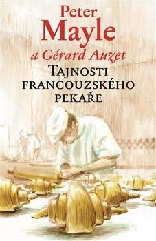 Tajnosti francouzského pekaře - Gérard Auzet, Peter Mayle - 13x20 cm